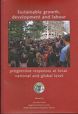 Sustainable growth, development and labour: progressive responses at local, national and global level